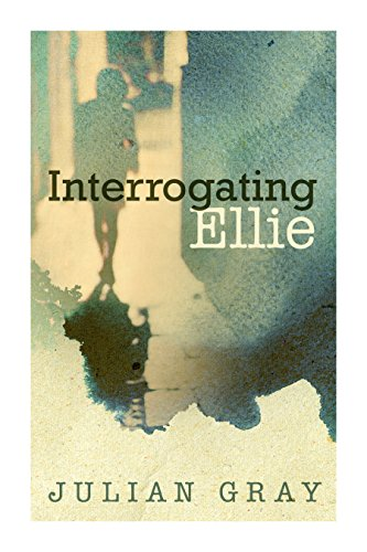 Interrogating Ellie by Julian Gray