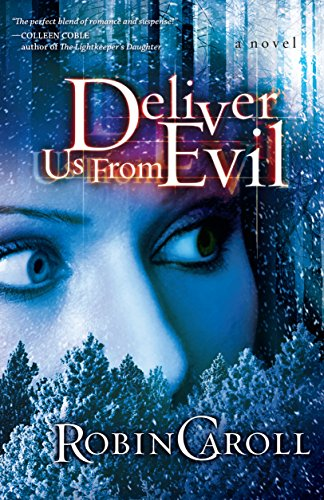 Deliver Us From Evil (Evil Series Book 1) by Robin Caroll